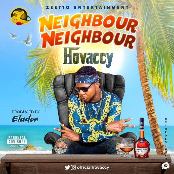 [Download Music] Hovaccy – Neighbour Neighbour 0-410