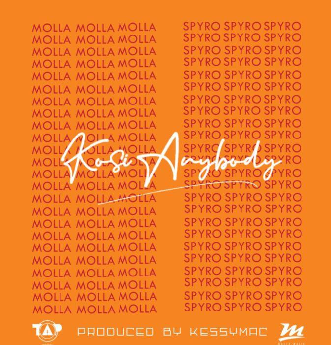 "Molla – ""Kosi Anybody"" Ft. Spyro | 9Jatechs Music Mp3 010"