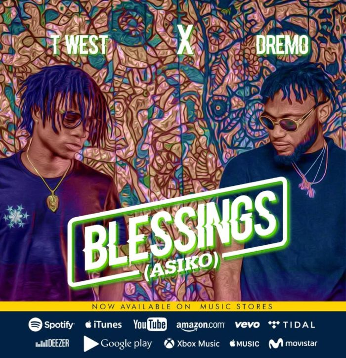 "T West – ""Blessings (Asiko)"" Ft. Dremo 
