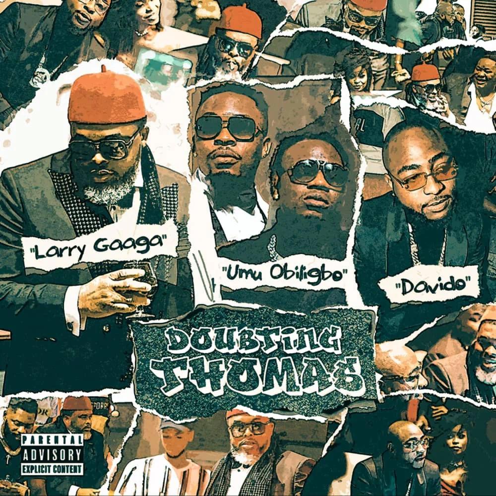 [Music] Larry Gaaga – Doubting Thomas ft. Davido, Umu Obiligbo | DOWNLOAD MP3 1000x118