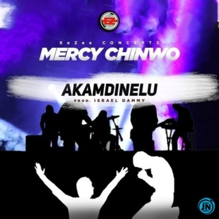 [Music] Mercy Chinwo – Akamdinelu | Mp3 15676910