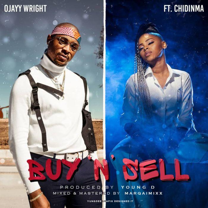 [Music] Ojayy Wright Ft. Chidinma – Buy & Sell | Mp3 15786410