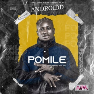 [Music] Androidd – Pomile | Mp3 15943810