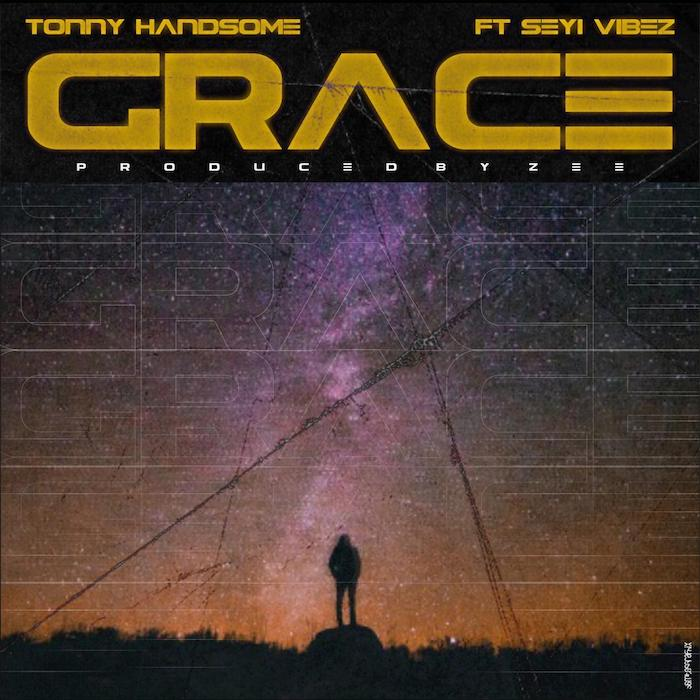 [Music] Tonny Handsome – Grace Ft. Seyi Vibez | Mp3 15950010