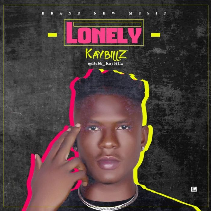 [Music] Kaybillz – Lonely | Mp3 1825e310