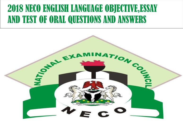 2018 Neco Gce English language Objective, Essay and Test Of Oral Questions and Answers | Neco Gce Expo  2018_n12