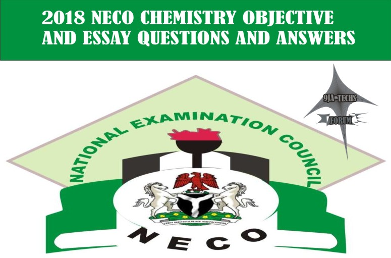 2018 Neco Gce Chemistry Objective and Essay Questions and Answers | Neco Gce Expo  2018_n14