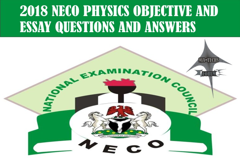 2018 Neco Gce Physics Objective and Essay Questions and Answers | Neco Gce Expo  2018_n15