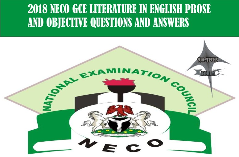 2018 Neco Gce Literature In English Objective and Prose Questions and Answers | Neco Gce Expo  2018_n18