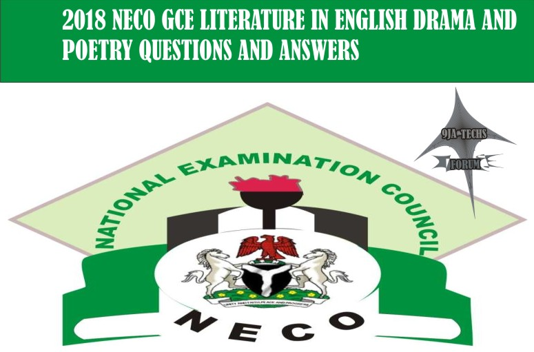 2018 Neco Gce Literature In English Drama and Poetry  Questions and Answers | Neco Gce Expo  2018_n19
