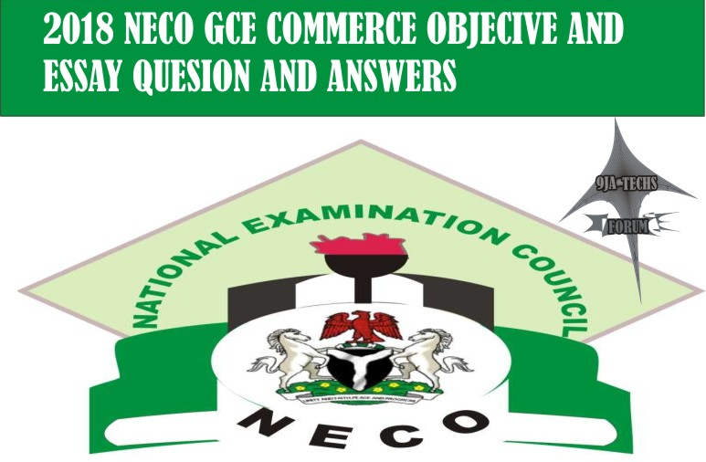 Commerce - 2018 Neco Gce Commerce Objective and Essay Questions and Answers | Commerce Expo  2018_n21