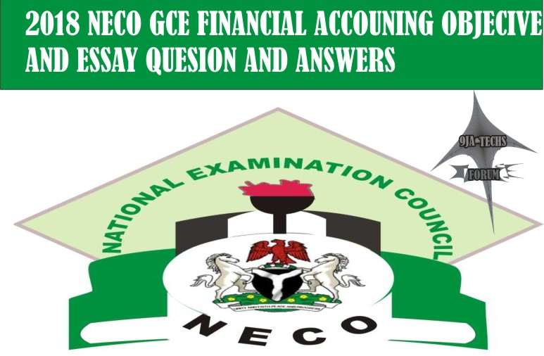 2018 Neco Gce Financial Accounting Objective and Essay Questions and Answers | Neco Gce Expo  2018_n22