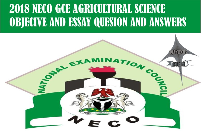 2018 Neco Gce Agricultural Science Objective and Essay Questions and Answers | Agricultural Expo  2018_n24
