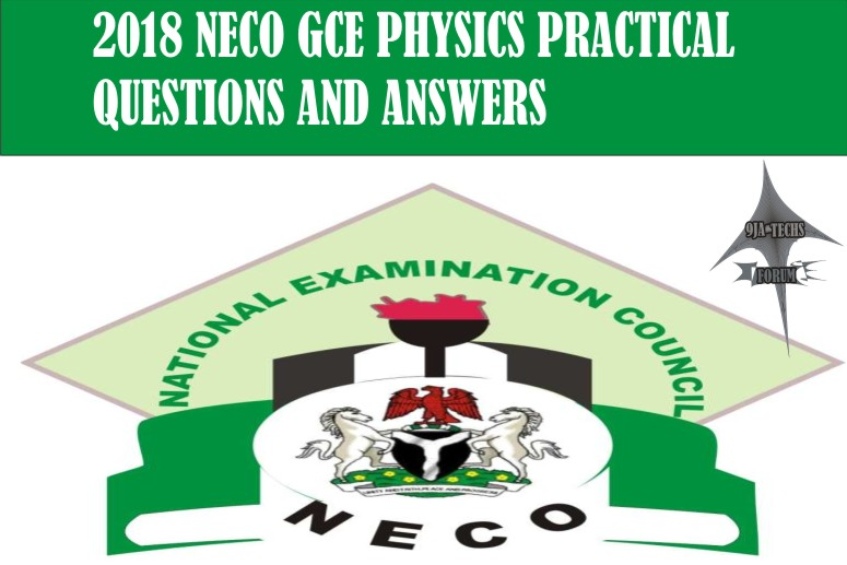 2018 Neco Gce Physics Practical Questions and Answers | Physics practical Expo  2018_n26