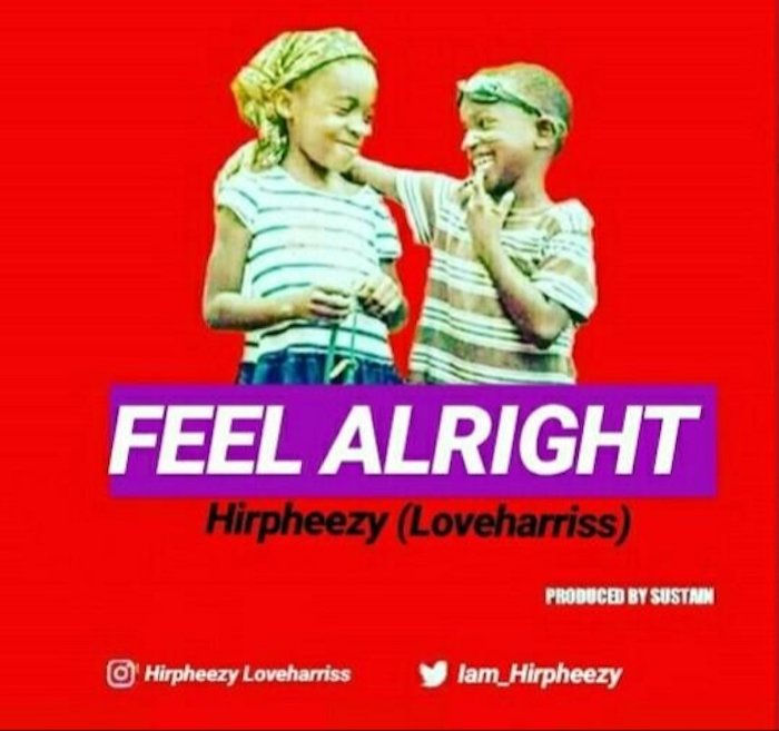 [Music] Hirpheezy – Feel Alright | Mp3 20200513