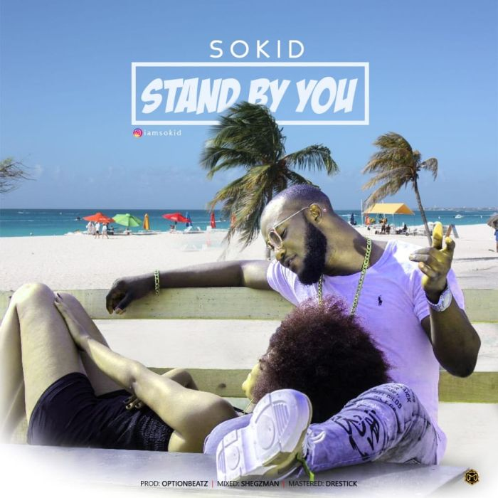 Sokid – Stand By You | 9Jatechs Music Mp3 2385cb10