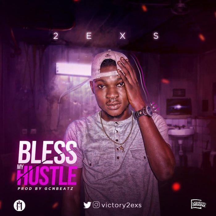[Download Music] 2exs – Bless My Hustle 2exs-b10