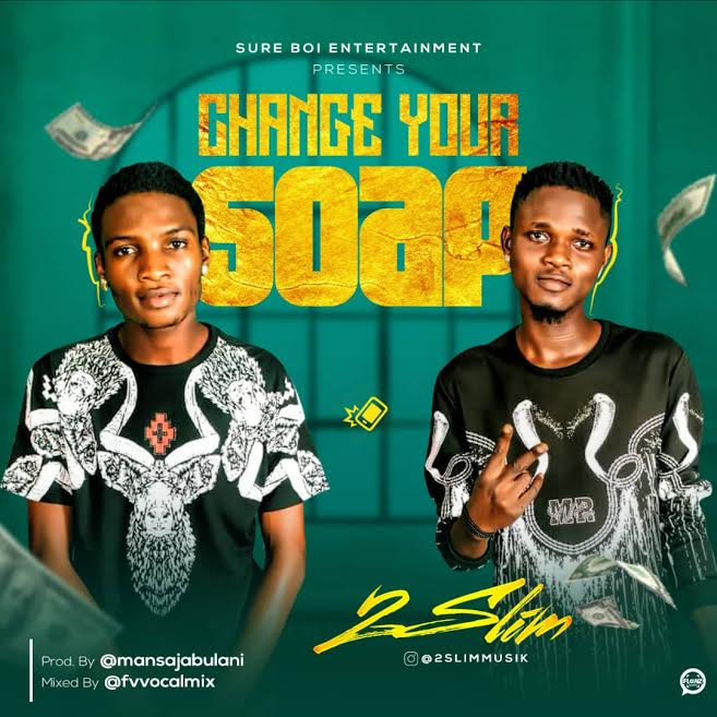 [Download Music]  Change Your Soap by 2Slim   (Prod. by Mansa Jabulani) 2slim-10