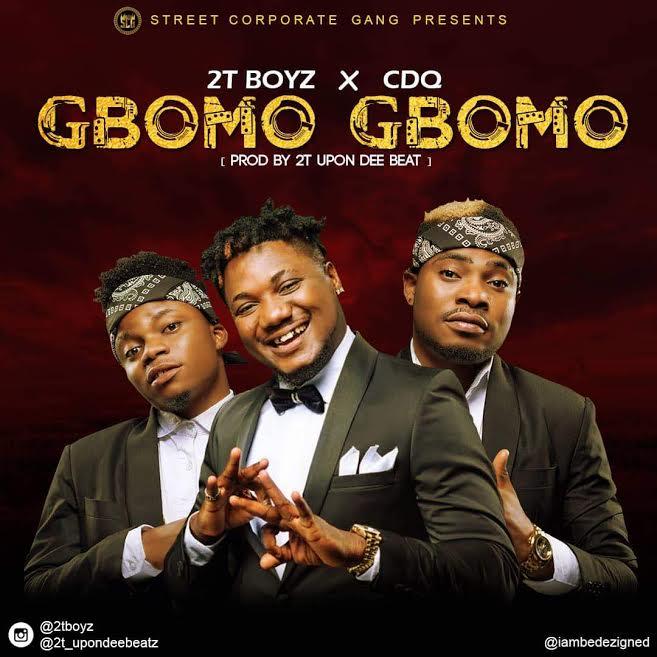 [Download Music] Gbomo Gbomo (Prod. by 2t Boyz) By 2t Boyz Ft. CDQ   2t-boy10