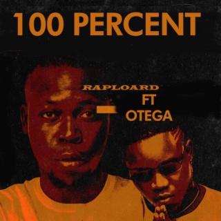 [Music] Raploard – '100%' Ft. Otega | Mp3 3000x310