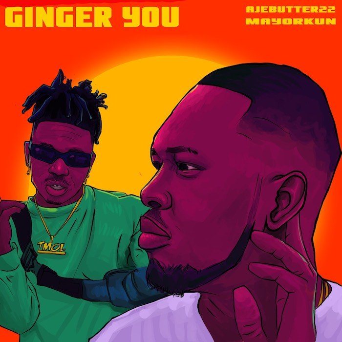 "[Music] Ajebutter22 – ""Ginger You"" Ft. Mayorkun 