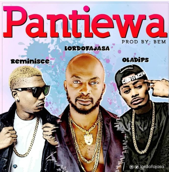 [Download Music] Pantiewa By Lord Of Ajasa Ft. Reminisce & Oladips  37376010