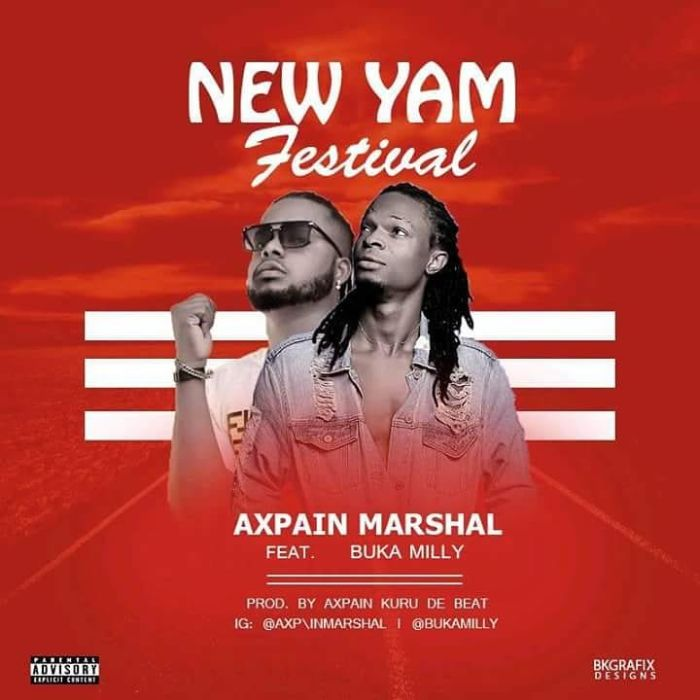 [Download Music] Axpain Marshal Ft. Buka Milly – New Yam Festival 37561110