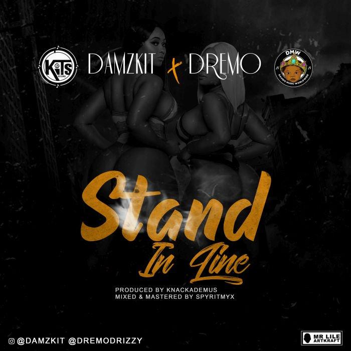 "Damzkit – ""Stand In Line"" Ft. Dremo | 9Jatechs Music Mp3 3e795110"
