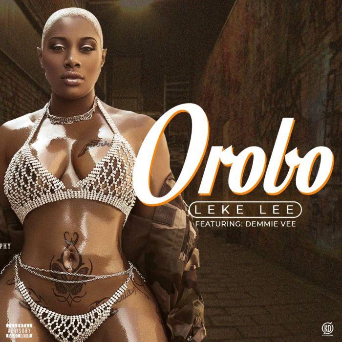 "Leke Lee – ""Orobo"" Ft. Demmie Vee   9Jatechs Music Mp3 3ff5a110"