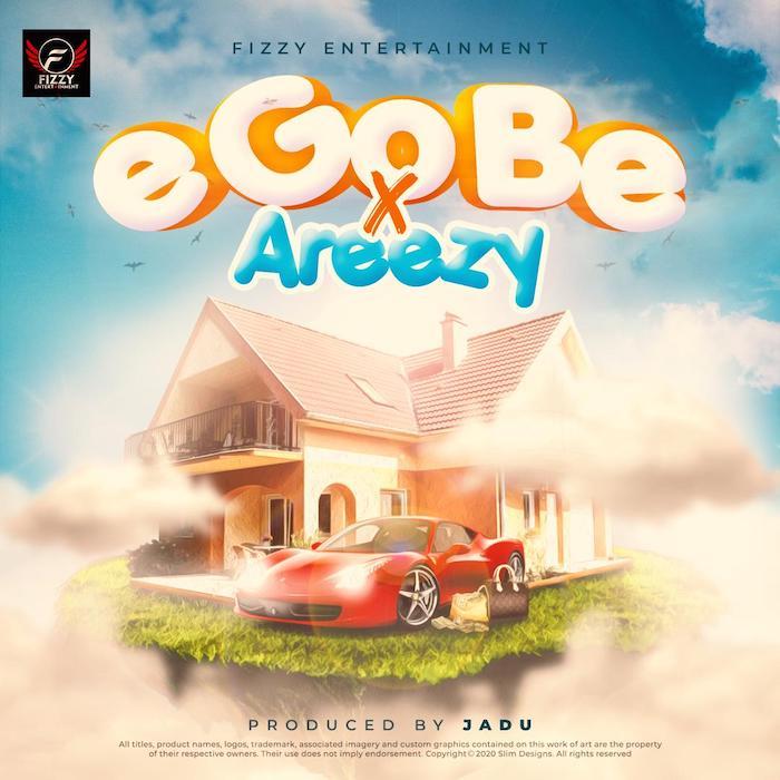 [Music] Ijoba Fizzy – E Go Be Ft. Areezy | Mp3 423e3e10