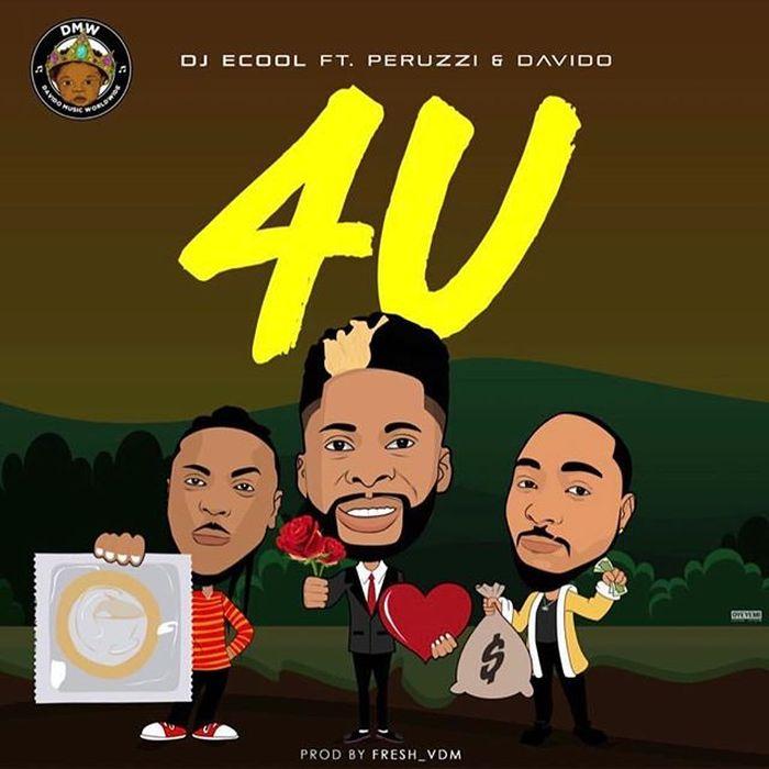 [Download Music] DJ Ecool Ft. Peruzzi & Davido – 4U 43778410
