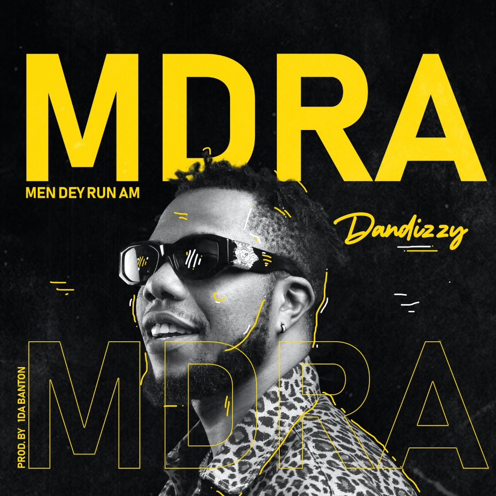 [Music] DanDizzy – MDRA (Men Dey Run Am) | Download MP3 46f1dd10