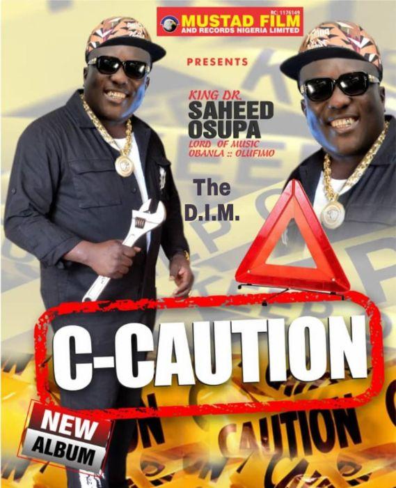 [Fuji Music] Saheed Osupa – C Caution   Mp3 49172710