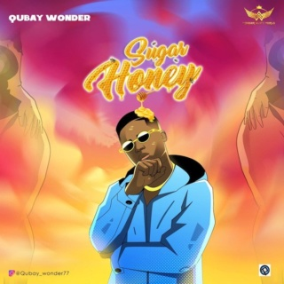 [Music] Qubay Wonder – Sugar Honey | Mp3 4b1afa10