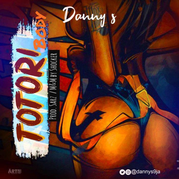 Danny S – Totori Body | 9Jatechs Music Mp3  4dba8310