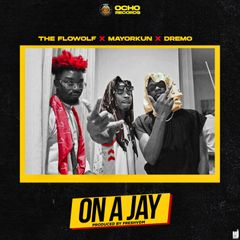 [Music] The Flowolf – On A Jay ft. Mayorkun & Dremo 5b2ecd10