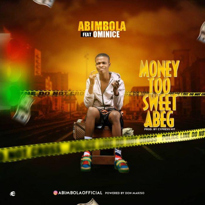 "Abimbola – ""Money Too Sweet"" Ft Ominice   9Jaloud Music Mp3 69900b10"