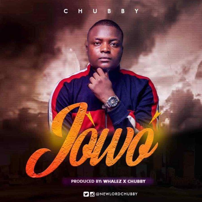 [Download Music] Jowo  by Chubby  (Prod. by Whalez) 6c97c010