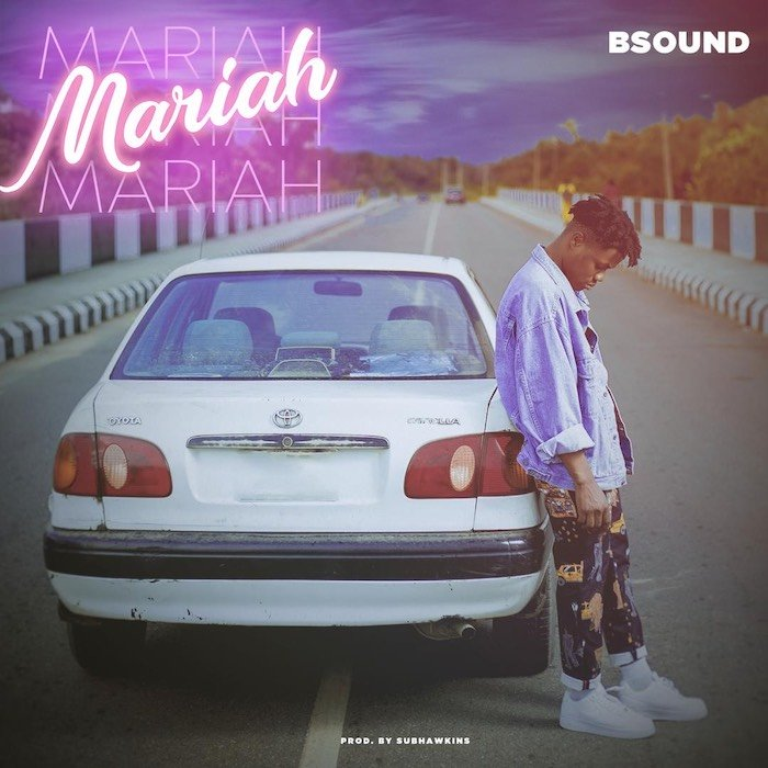 [Music] Bsound – Mariah | Mp3 8943a510
