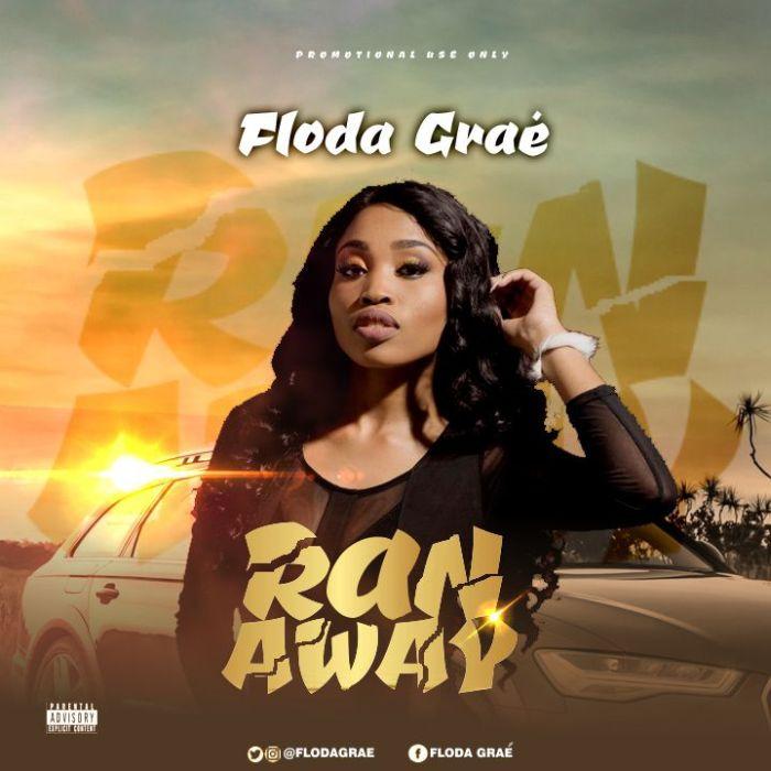 [Download Music] Floda Graé – Ran Away 8951df10