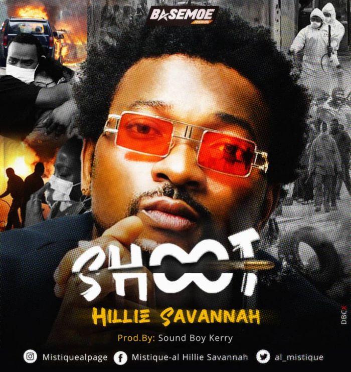 [Music & Video] Hillie Savannah – Shoot   Mp3 8b801210