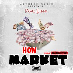 [Music] Pope Skinny – How Market | Mp3 93a69110