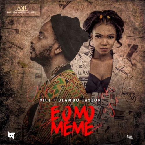 [Download Music] 9ice Ft. Beambo Taylor – E O Mo Meme 9ice-f11