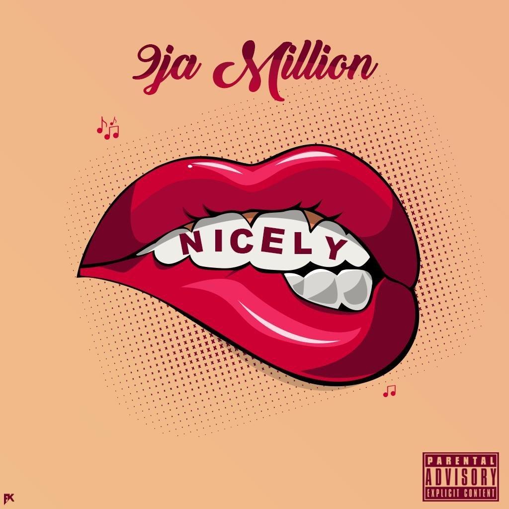 [Music] 9ja Million – Nicely | Mp3 9ja-mi10