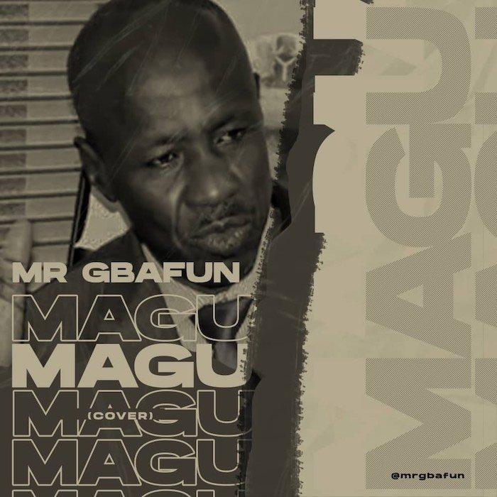 [Music] Mr Gbafun – Magu (Cover) | Mp3 A32bc710