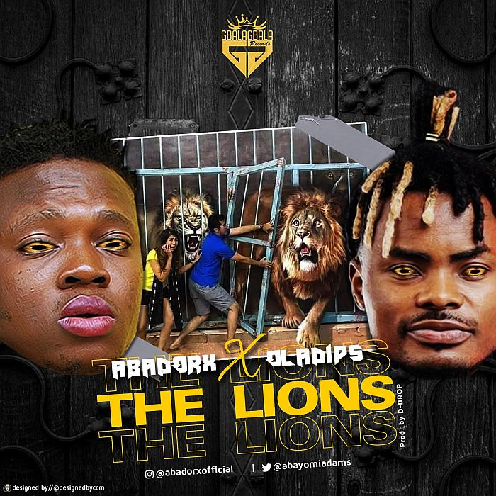 "[Music] Abadorx – ""The Lions"" Ft. Oladips 