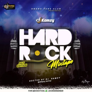 [Mixtape] DJ Kamzy – Hard Rock Mixtape ((July Edition) | Mp3 Abb3db10