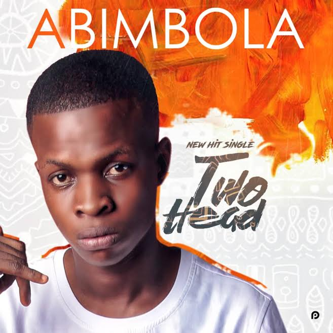 [Download Music] Two Head By Abimbola  Abimbo11