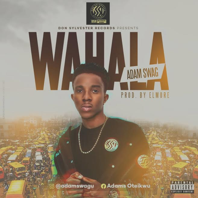 [Download Music] Wahala (Prod. by Elmore) By Adam Swag  Adam-s10