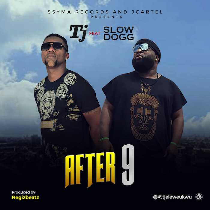 [Music] TJ Ft. Slow Dogg – After  | Mp3 After-10